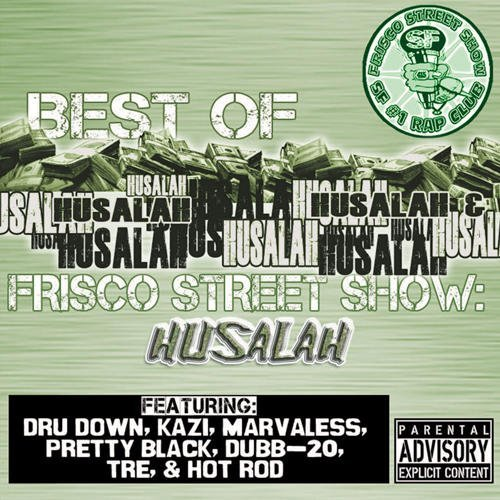 Husalah Best Of Frisco Street Show Hus Explicit Version