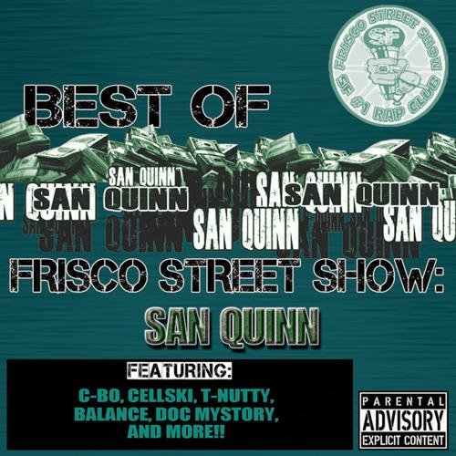 San Quinn Best Of Frisco Street Show San Explicit Version