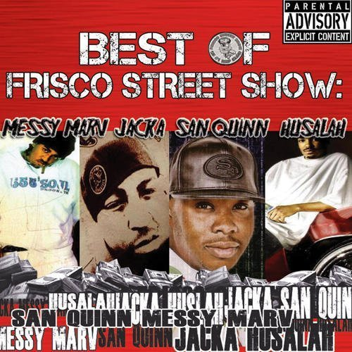 Messy Marv Jacka San Quinn Hus Best Of Frisco Street Show Mes