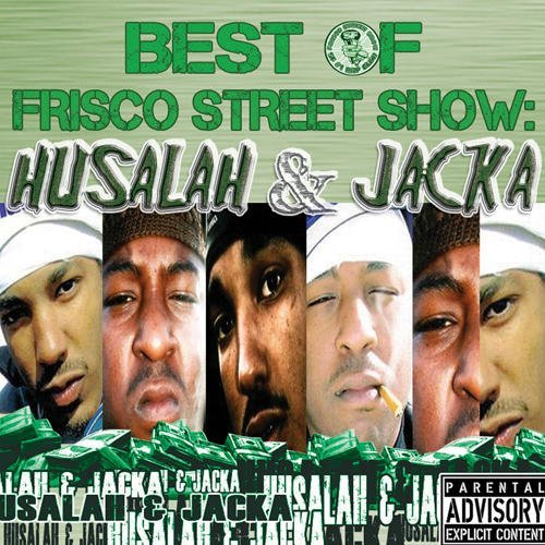 Husalah & Jacka Best Of Frisco Street Show Hus Explicit Version