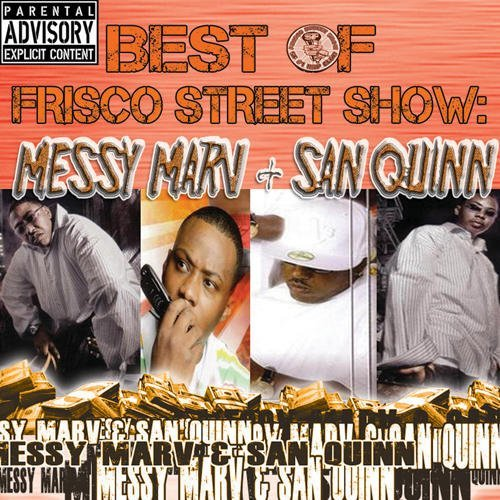 Messy Marv & San Quinn Best Of Frisco Street Show Mes Explicit Version