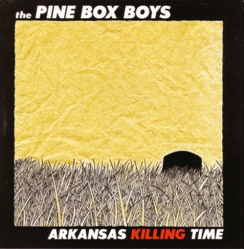 Pine Box Boys Arkansas Killing Time Explicit Version