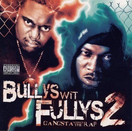 Bullys Wit Fullys Guce Killa T Gangsta Without The Rap Explicit Version