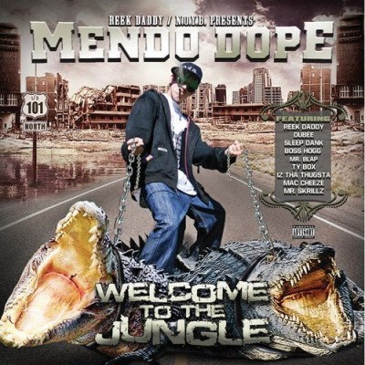 Reek Daddy Presents Mendo Dope Welcome To The Jungle Explicit Version