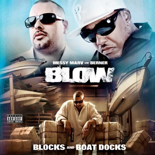 Messy Marv & Berner Blow Blow (blocks & Boat Docks Explicit Version