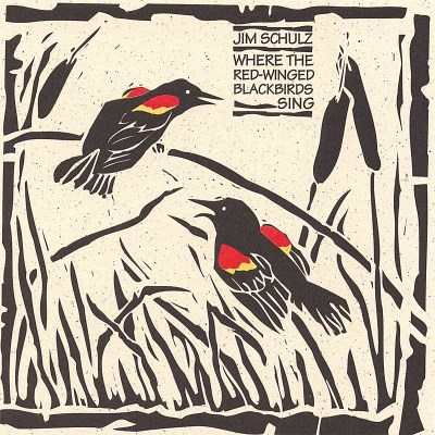 Jim Schulz Where The Red Winged Blackbird