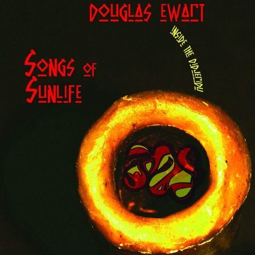 Douglas R. Ewart Songs Of Sunlife Inside The D