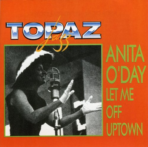 O'day Anita Let Me Off Uptown