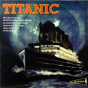 Titanic Melodies From The W Titanic Melodies From The Whit Incl. Booklet