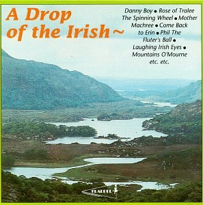 Drop Of The Irish Drop Of The Irish Daley Murphy O'connor Tracy Downey Sr. Mccormack Ivy