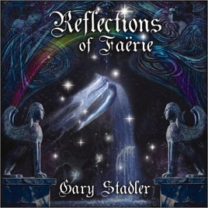 Gary Stadler Reflections Of Faerie