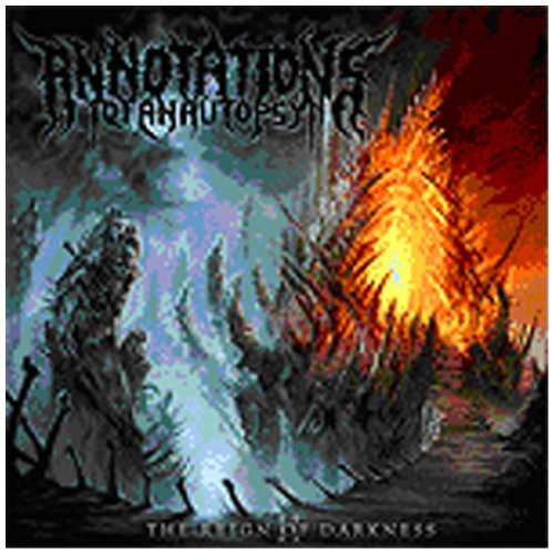 Annotations Of An Autopsy Reign Of Darkness Explicit Version