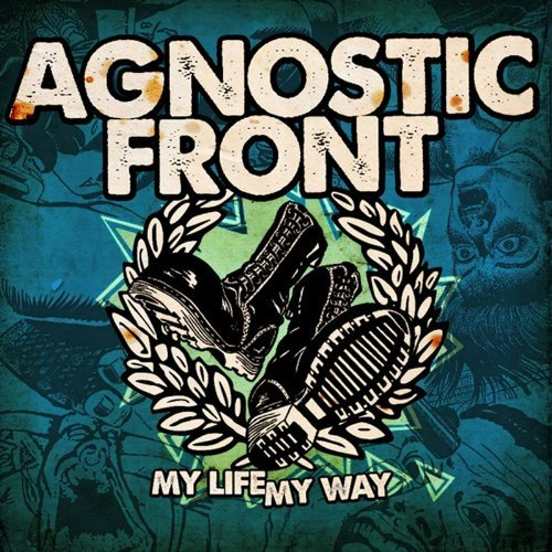 Agnostic Front My Life My Way