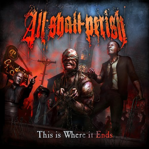 All Shall Perish This Is Where It Ends