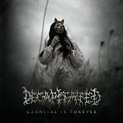 Decapitated Carnival Is Forever