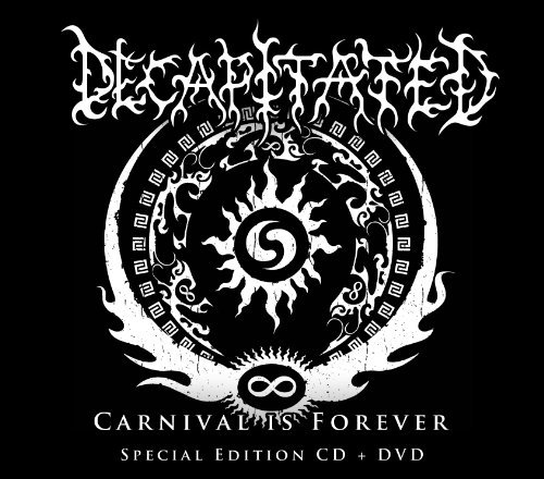 Decapitated Carnival Is Forever Incl. DVD Deluxe Ed.