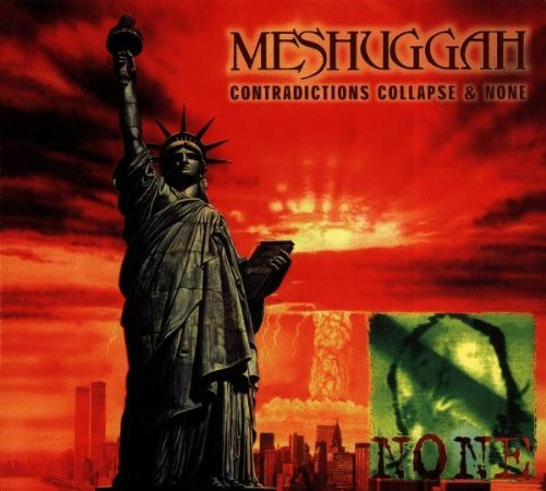 Meshuggah Contradictions Collapse & None