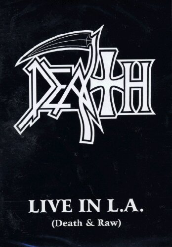 Death Live In L.A. (death In Raw)