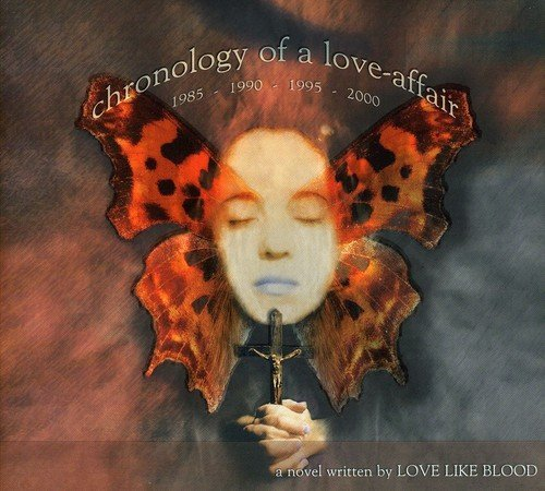 Love Like Blood Chronology Of A Love Affair Import Gbr