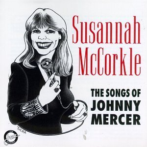 Susannah Mccorkle Songs Of Johnny Mercer