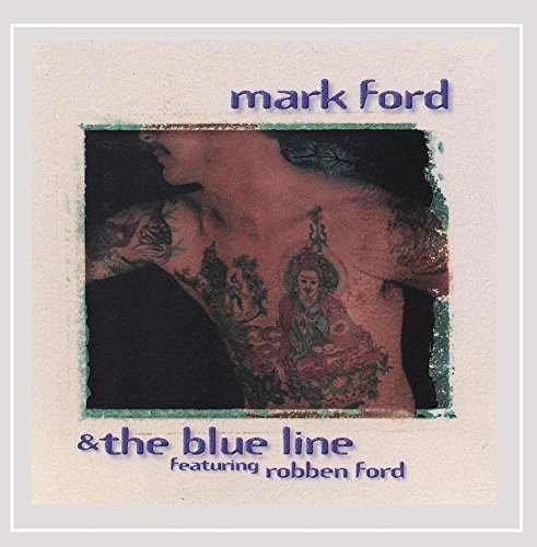 Ford Mark & Blue Line Mark Ford & The Blue Line Feat. Robben Ford