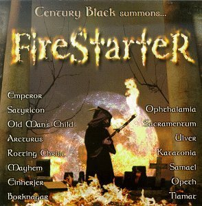 Firestarter A Black Metal A Firestarter A Black Metal Assu Emperor Saturicon Arcturus Rotting Christ Mayhem Enslaved