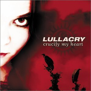 Lullacry Crucify My Heart
