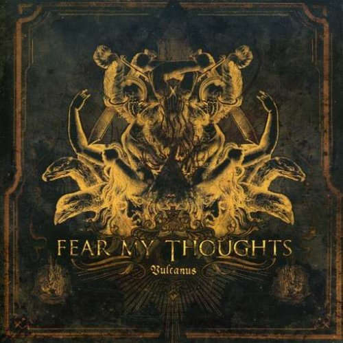 Fear My Thoughts Vulcanus