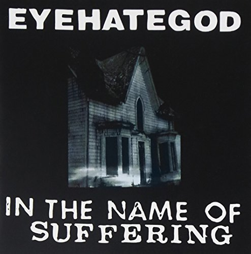 Eyehategod In The Name Of Suffering