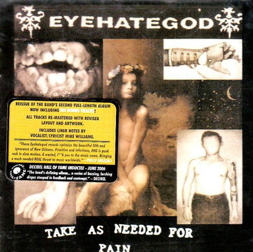 Eyehategod Take As Needed For Pain