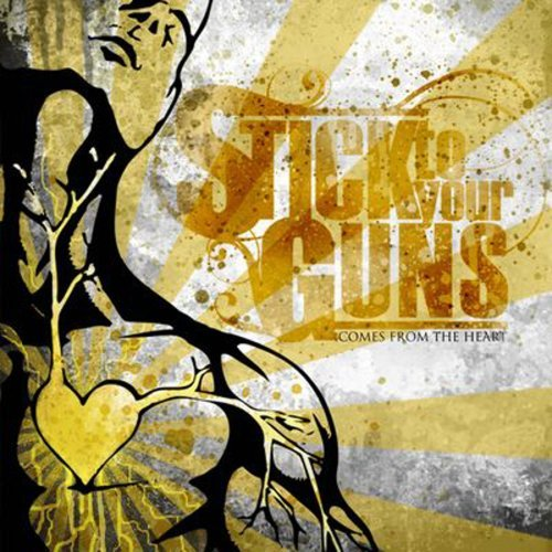 Stick To Your Guns Comes From The Heart
