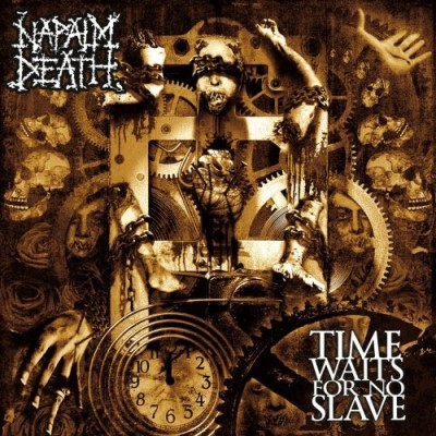 Napalm Death Time Waits For No Slave