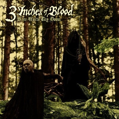 3 Inches Of Blood Here Waits Thy Doom