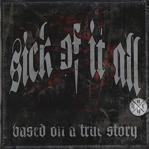 Sick Of It All Based On A True Story