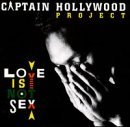 Captain Hollywood Project Love Is Not Sex