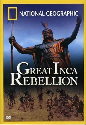 Great Inca Rebellion National Geographic Nr
