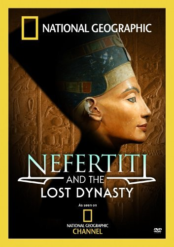 Nefertiti & The Lost Dynasty National Geographic Nr