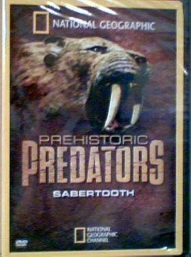 Prehistoric Predators Sabertooth National Geographic 2008