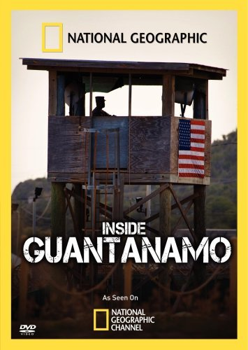 Inside The Wire Guantanamo National Geographic Nr