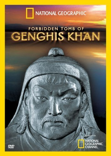 Forbidden Tomb Of Genghis Khan National Geographic Nr