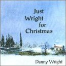 Danny Wright Just Wright For Christmas