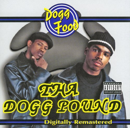 Tha Dogg Pound Dogg Food Explicit Version