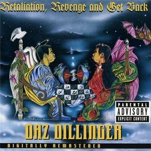 Daz Dillinger Retaliation Revenge & Get Back Explicit Version Remastered