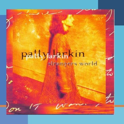 Patty Larkin Strangers World CD R
