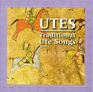 Utes Traditional Ute Songs Utes Traditional Ute Songs