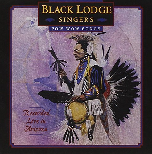 Black Lodge Singers Pow Wow Songs