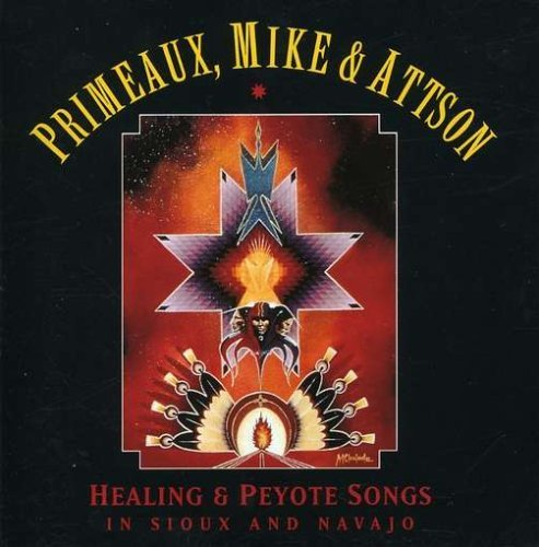 Primeaux & Mike Peyote & Healing Songs