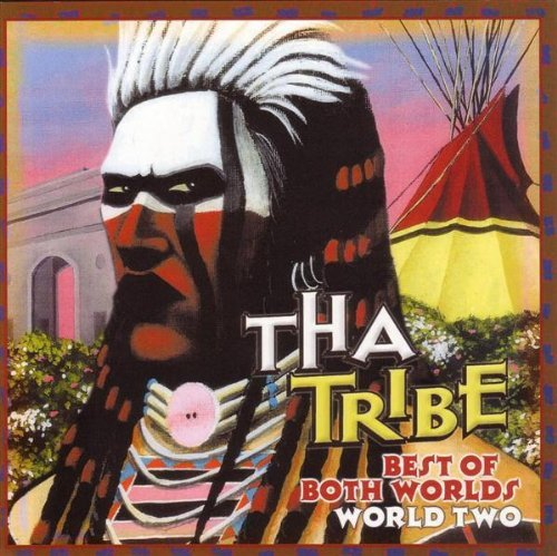 Tha Tribe Vol. 2 Best Of Both Worlds Wor