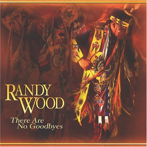 Randy Wood There Are No Goodbyes