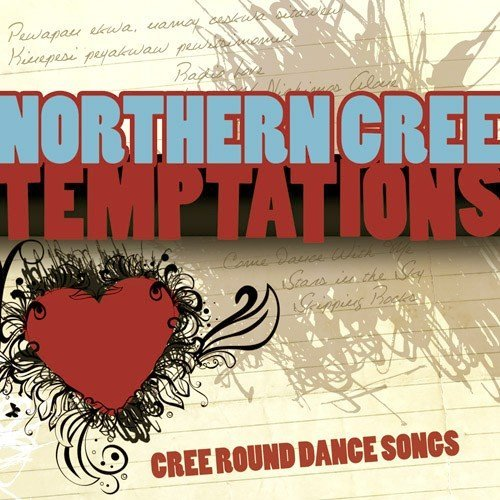 Northern Cree Temptations Cree Round Dance